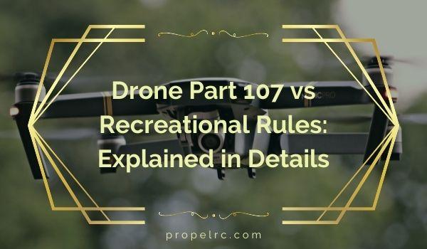 Part 107 vs Recreational Rules