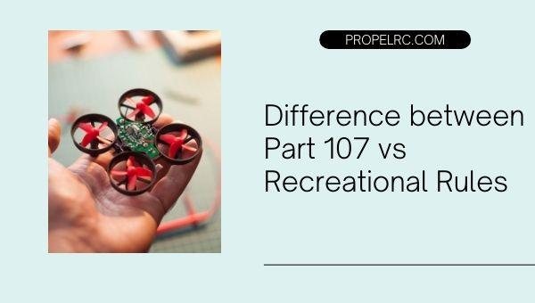 Part 107 vs Recreational