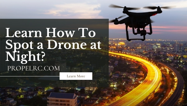 How To Spot a Drone at Night